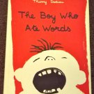 The Boy Who Ate Words by Thierry Dedieu