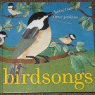 Birdsongs by Betsy Franco and Steve Jenkins