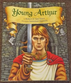Young Arthur by Robert D. San Souci HB DJ King Arthur