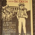 Timmy O'Dowd and the Big Ditch A Story about the Erie Canal by Len Hilts