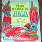 This Place is High Imagine Living Here Vicki Cobb and Barbara Lavallee