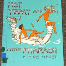 Mot, Ybbat and Little Pharaoh by Anne Syfret 1976