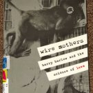 Wire Mothers Harry Harlow And The Science Of Love Graphic Novel