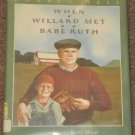 When Willard Met Babe Ruth by Donald Hall and Barry Moser