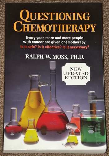 Questioning Chemotherapy by Ralph W. Moss, Ph.D.