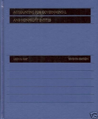 ACCOUNTING FOR GOVERNMENTAL & NONPROFIT ENTITIES 7TH E