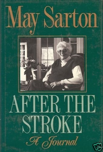 AFTER THE STROKE A JOURNAL MAY SARTON