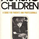 AUTISTIC CHILDREN A GUIDE FOR PARENTS AND PROFESSIONALS