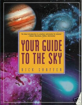 YOUR GUIDE TO THE SKY By  Rick Shaffer