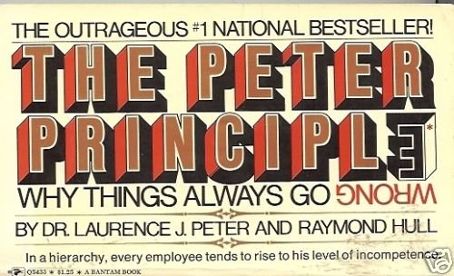 THE PETER PRINCIPLE WHY THINGS ALWAYS GO WRONG