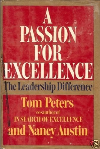 A PASSION FOR EXCELLENCE THE LEADERSHIP DIFFERENCE