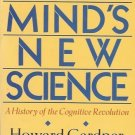 THE MIND'S NEW SCIENCE A HISTORY OF THE COGNITIVE REVOL