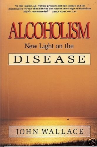 ALCOHOLISM NEW LIGHT ON THE DISEASE J. Wallace