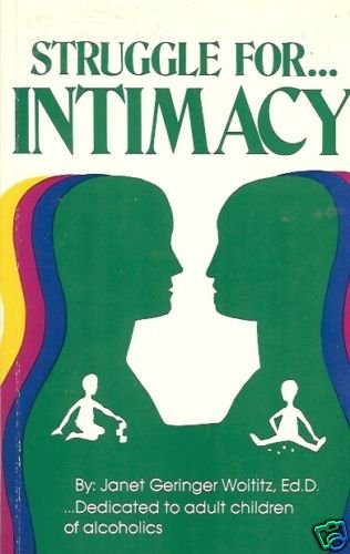 STRUGGL FOR ...INTIMACY dedicated to adult children of