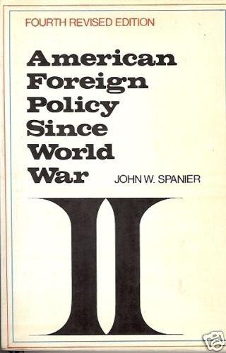 AMERICAN FOREIGN POLICY SINCE WORLD WAR J. W Spanier