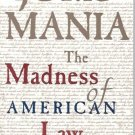 JURIS-MANIA THE MADNESS OF AMERICAN  LAW P.F. CAMPOS