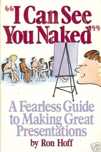 I CAN SEE YOU NAKED A FEARLESS GUIDE TO  MAKING GREAT