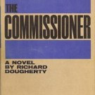 THE COMMISSIONER A NOVEL BY RICHARD DOUGHERTY