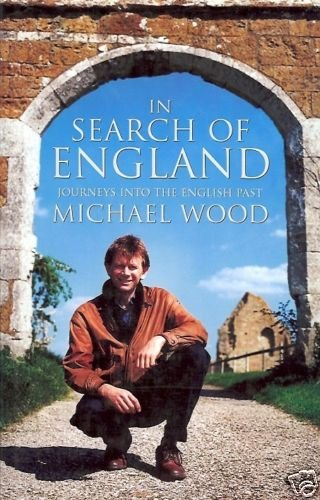 IN SEARCH OF ENGLAND JOURNEYS INTO THE ENGLISH PAST