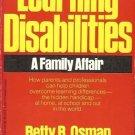 LEARNING DISABILITIES A FAMILY AFFIAR BETTY B. OSMAN