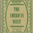 STORIES OF THE AMERICAN WEST By Sara Withers 1963