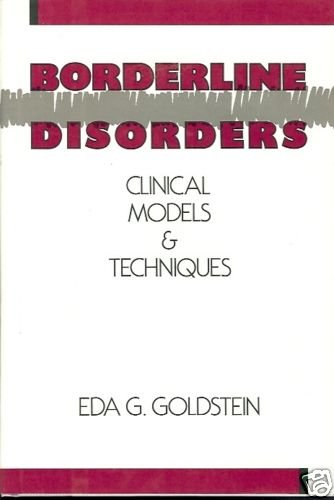 BORDERLINE  DISORDERS CLINICAL MODELS & TECHNIQUES