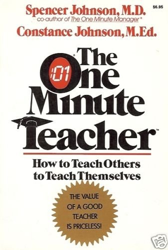 THE ONE MINUTE TEACHER HOW TO TEACH OTHERS TO TEACH THE