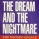 THE DREAM AND THE NIGHTMARE SIXTIES' LEGACY TO UNDERCLA