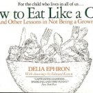 HOW TO EAT LIKE A CHILD FOR THE CHILD WHO  LIVES IN ALL
