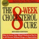 THE 8 WEEK CHOLESTEROL CURE revised edition