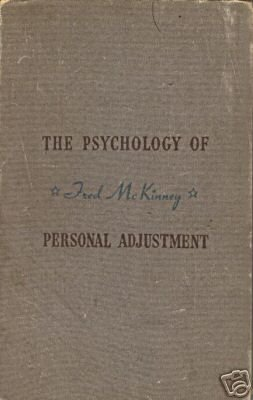 THE PSYCHOLOGY PERSONAL ADJUSTMENT By Fred Mckinney