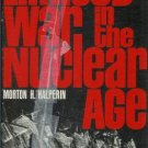 LIMITED WAR IN THE NUCLEAR AGE By Morton H. Halperin