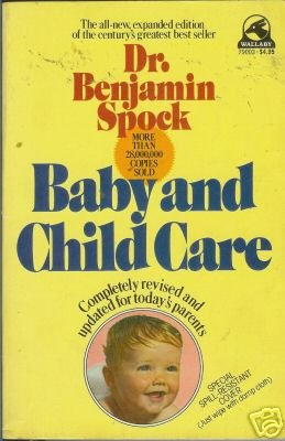 BABY AND CHILD CARE By Dr. Benjamin Spock