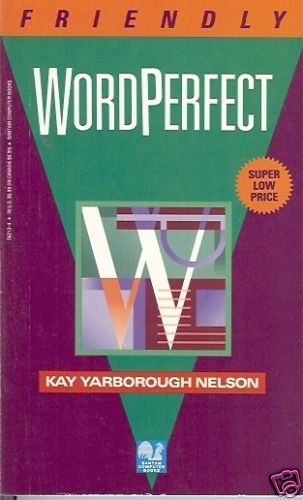 FRIENDLY WORDPERFECT By Kay Yarborough Nelson