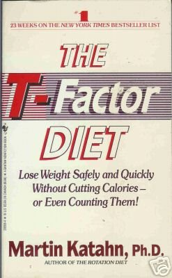 THE T-FACTOR DIET By Martin Katahan, Ph. D.