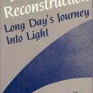 FAMILY RECONSTRUCTION LONG DAY'S JOURNEY INTO LIGHT