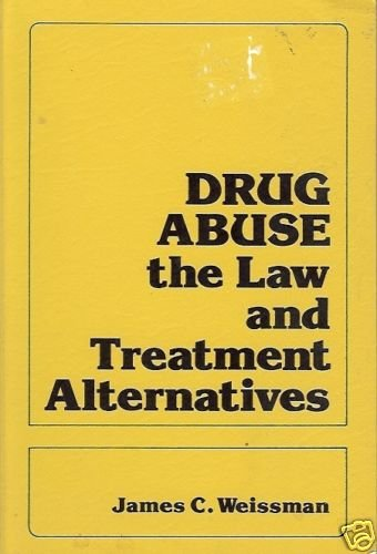 DRUG ABUSE THE LAW AND TREATMENT ALTERNATIVES