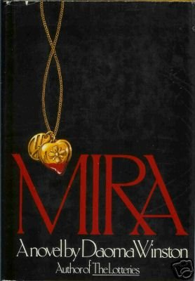 MIRA A NOVEL By Daoma Winston author of the lotteries