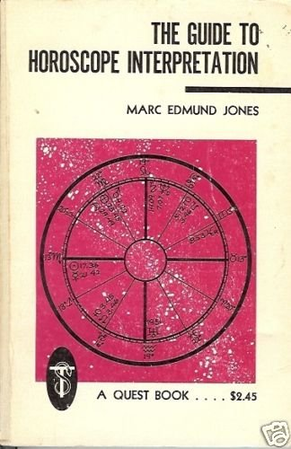 THE GUIDE TO HOROSCOPE INTERPRETATION By Jones