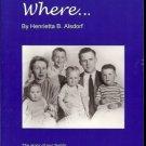 HOME  IS WHERE BY HENRIETTA B. ALSDORF