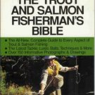THE TROUT AND SALMON FISHERMAN'S BIBLE By J. Bashline
