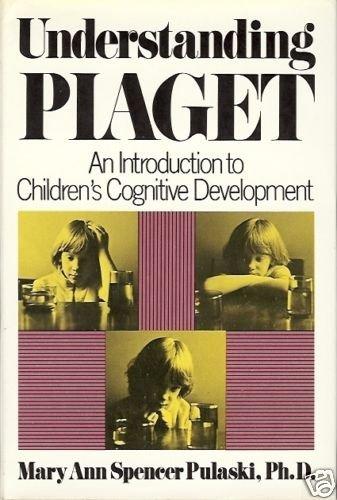 UNDERSTANDING PIAGET CHILDREN'S COGNITIVE DEVELOPMENT