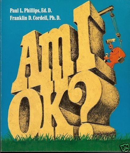 AM I OK? PAUL L. PHILIPS, ED.D AND FRANKLIN D. CORDELL