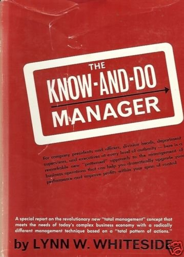 THE KNOW AND DO MANAGER by Lynn W. Whiteside