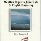 THE PILOT'S GUIDE TO WEATHER REPORTS FLIGHT PLANNING 90