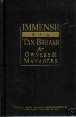 IMMENSE NEW TAX BREAKS FOR OWNERS & MANAGERS