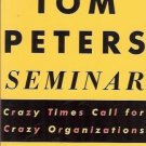 THE TOM PETERS SEMINAR crazy times call for crazy organ