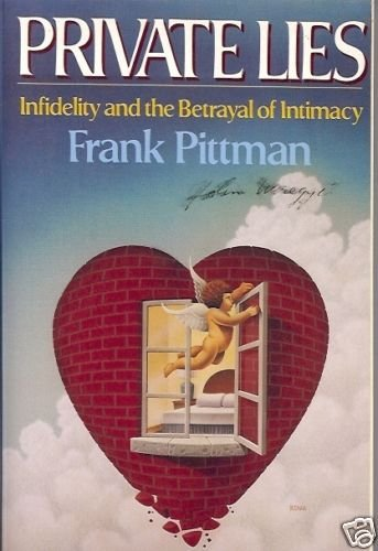 PRIVATE LIES INFIDELITY AND THE BETRAYAL OF INTIMACY