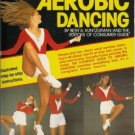 THE COMPLETE GUIDE TO AEROBIC DANCING By B. Kuntzleman