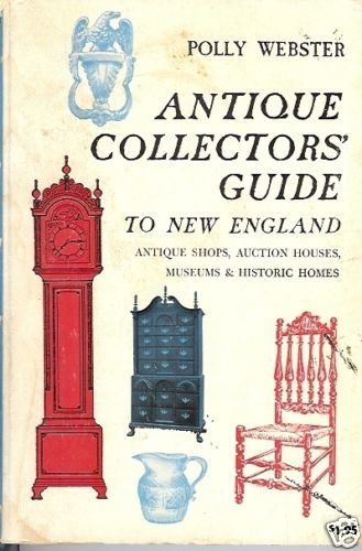 ANTIQUE COLLECTORS' GUIDE TO NEW ENGLAND